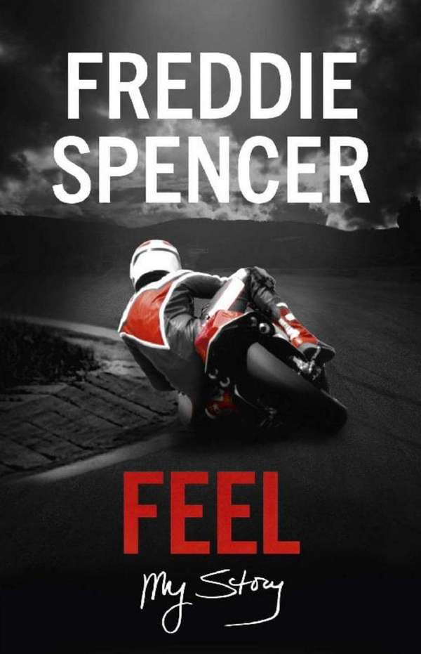 Feel. My Story. Freddie Spencer
