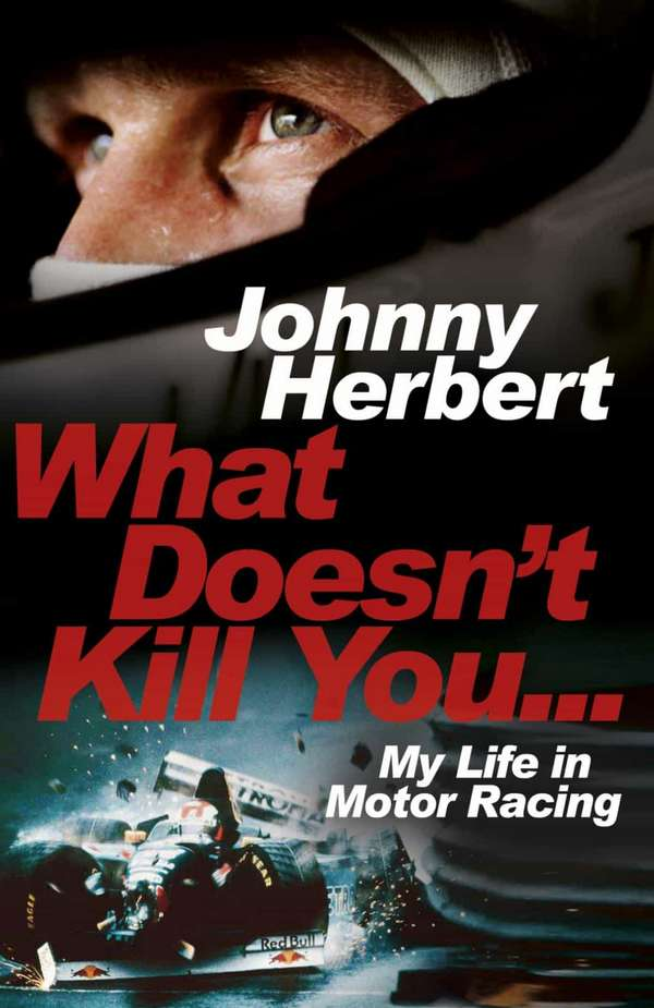 What Doesn't Kill You. Johnny Herbert